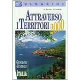 Attraverso i territori 2000. Geografia Italia. Per la Scuola media