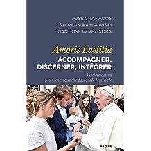 Amoris Laetitia : accompagner, discerner, intégrer: Vademecum pour une nouvelle pastorale familiale