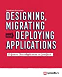 Designing, Migrating and Deploying Applications: A guide to cloud applications on OpenStack