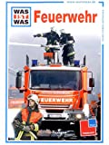 Was ist Was - Feuerwehr