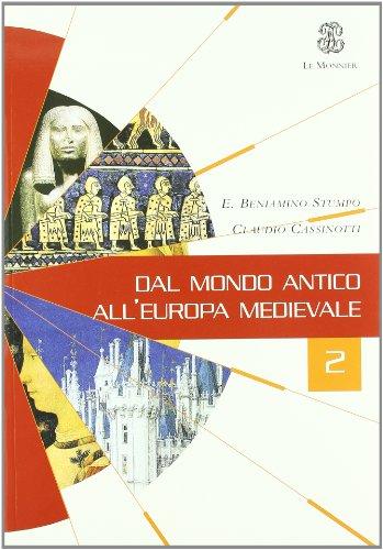 Dal mondo antico all'Europa medievale. Con Laboratorio. Per le Scuole superiori: 2