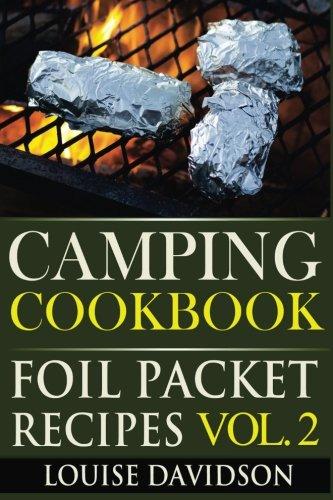 Camping Cookbook: Foil Packet Recipes Vol. 2 1