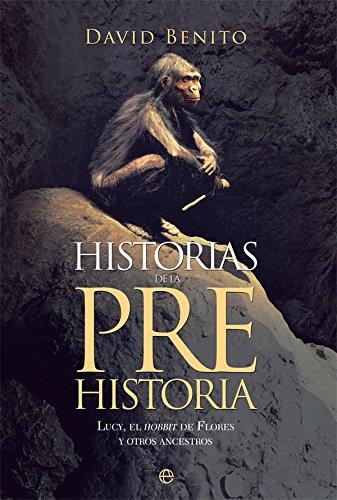 Historias de la prehistoria por David Benito del Olmo