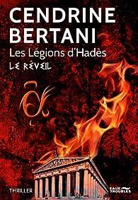 Les légions d'Hadès, tome 1 : Le réveil par Cendrine Bertani
