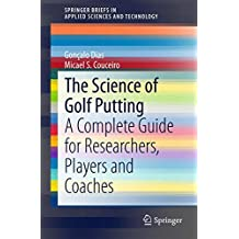 The Science of Golf Putting (SpringerBriefs in Applied Sciences and Technology)