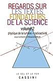 Regards sur les textes fondateurs de la science - Tome 2 : Physique de la lumière - radioactivité