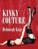 [(Kinky Couture)] [By (author) Deborah Gray] published on (April, 2006) bei Amazon kaufen