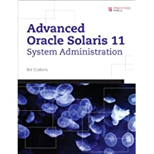 Advanced Oracle Solaris 11 System Administration (Solaris System Administration Series)