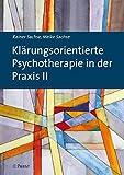 Klärungsorientierte Psychotherapie in der Praxis II