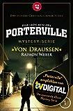Porterville - Folge 01: Von draußen: Mystery-Serie