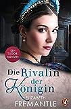 Die Rivalin der Königin: Ein Tudor-Roman (Die Welt der Tudors, Band 3)