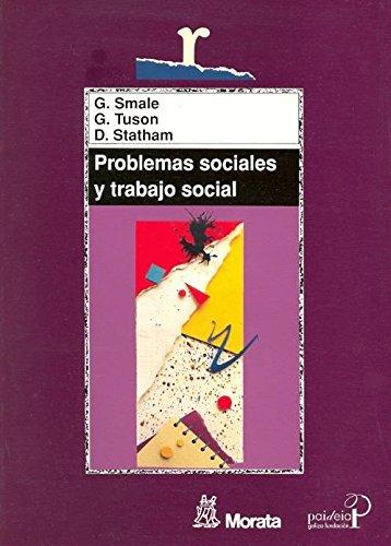 Problemas sociales y trabajo social: Hacia la inclusión y el cambio sociales (Educación crítica) por Gerald Smale