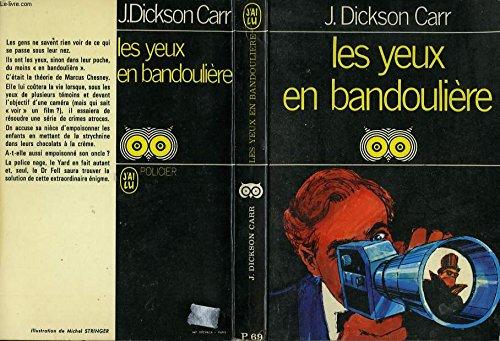 Les yeux en bandoulière. par CARR (J. Dickson)
