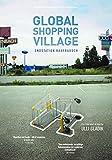 Global Shopping Village: Endstation Kaufrausch