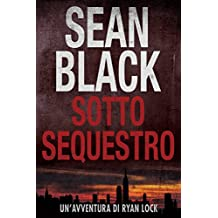 Sotto Sequestro - Serie di Ryan Lock 1 (Italian Edition)