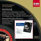 """Mahler : Lieder eines fahrenden Gesellen - Kindertotenlieder - Rückert-Lieder - 5 Lieder du """"Knaben Wunderhorn"""""""