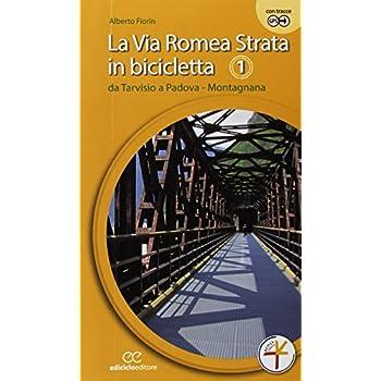 La Via Romea Strata In Bicicletta. Ediz. A Spirale: 1