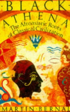 Black Athena: The Afroasiatic Roots of Classical Civilization (Vol 1) by Martin (Professor of Government Bernal(2002-11-22)
