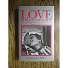 Love in Black and White by Robert James Waller (1992-07-27)