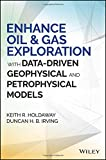 Enhance Oil and Gas Exploration with Data–Driven Geophysical and Petrophysical Models (Wiley and SAS Business Series)