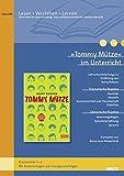 »Tommy Mütze« im Unterricht: Lehrerhandreichung zum Kinderroman von Jenny Robson(Klassenstufe 4–6, mit Kopiervorlagen und Lösungsvorschlägen) (Lesen - Verstehen - Lernen)