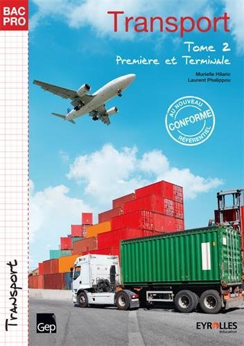 Transport 1e et Tle Bac Pro : Tome 2