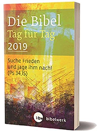 Die Bibel Tag für Tag 2019 / Taschenbuch: Suche Frieden und jage ihm nach! (Ps 34,15)