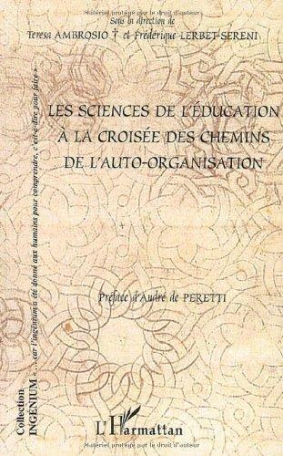 Les sciences de l'éducation à la croisée des chemins de l'auto-organisation par Teresa Ambrosio, Frédérique Lerbet-Sereni, Collectif