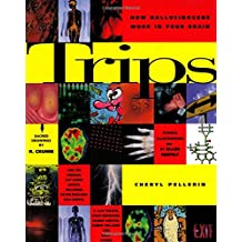 Trips: How Hallucinagens Work in Your Brain: How Hallucinogens Work in Your Brain