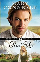 Fired Up (Trouble in Texas) (Volume 2) by Mary Connealy (2013-09-15)