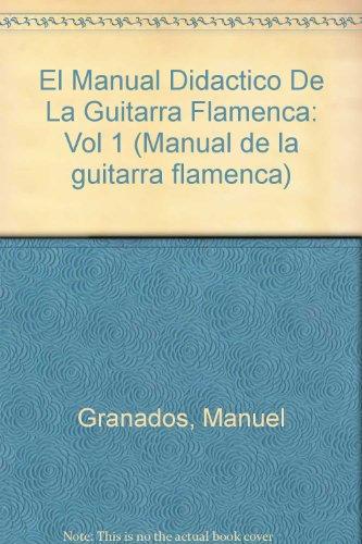 Manual didactico de la guitarra flamenca 1: Vol 1 (Manual de la guitarra flamenca)