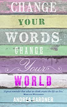 Change Your Words, Change Your World (Insights) by [Gardner, Andrea]