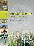 Traktoren der Daimler AG: Vom Unimog zum MB-trac und warum es keinen Nachfolger gab - Werner Schmeing, Hans-Jürgen Wischhof