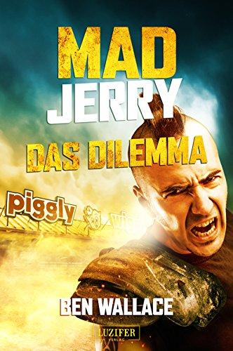 mad-jerry-das-dilemma-kurzgeschichte-zum-roman-german-edition