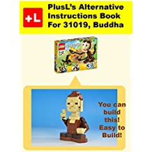 PlusL's Alternative Instruction For 31019,Buddha: You can build the Buddha out of your own bricks! (English Edition)