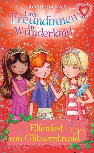 Drei Freundinnen im Wunderland: Elfenfest am Glitzerstrand