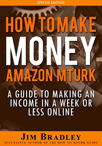 How To Make Money On Amazon Mechanical Turk: A Guide To Making An