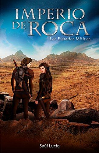 Imperio de Roca: Las espadas míticas (El Archivo nuevo del  Imperio de Roca nº 1)