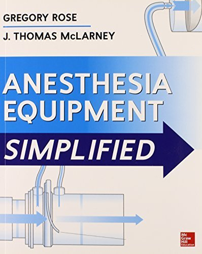 Anesthesia Equipment Simplified 1st Edition by Rose, Gregory, McLarney, J. Thomas (2014) Paperback