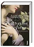 Katharina von Siena: Eine Romanbiografie