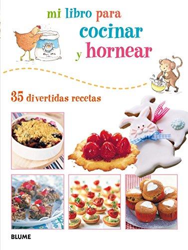 Mi Libro Para Cocinar Y Hornear. 35 Divertidas Recetas