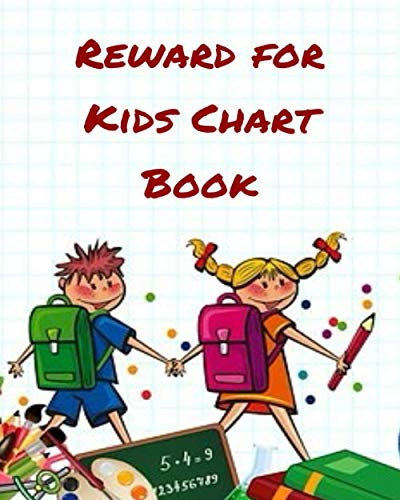 Reward for Kids Chart Book: Fun Reward Journal Diary Notebook for Kids, to Record all Their Amazing Successes & Memories, Sketchbook Dairy Organizer ... 120 pages. (Kids Reward Journal, Band 45)