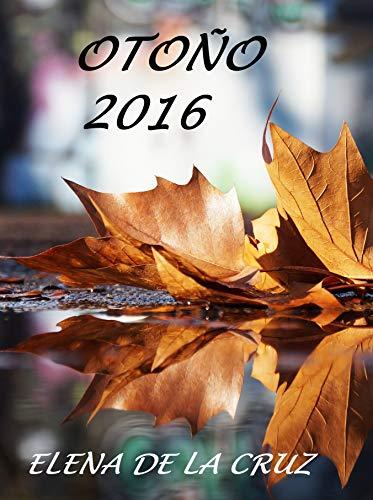 OTOÑO 2016 de ELENA DE LA CRUZ