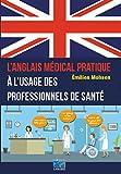 Telecharger Livres L anglais medical pratique a l usage des professionnels de sante (PDF,EPUB,MOBI) gratuits en Francaise