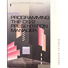 Programming the OS/2 Presentation Manager (0S/2 programmer's library)