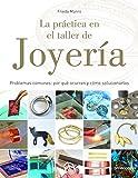 La práctica en el taller de joyería. Problemas comunes, por qué ocurren y cómo solucionarlos