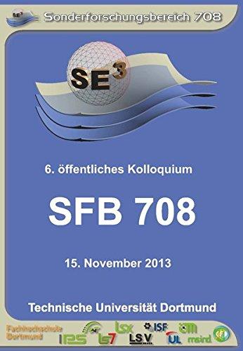 SFB 708 - 3D-Surface Engineering für Werkzeugsysteme der Blechformteilefertigung - Erzeugung, Modellierung, Bearbeitung: 6. öffentliches Kolloquium 15. November 2013 - Kleine Thermische
