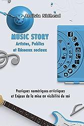 Music Story : Artistes, Publics et Réseaux Sociaux
