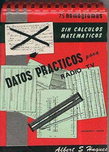 75 nomogramas sin calculos matematicos, Datos practicos para Radio y TV