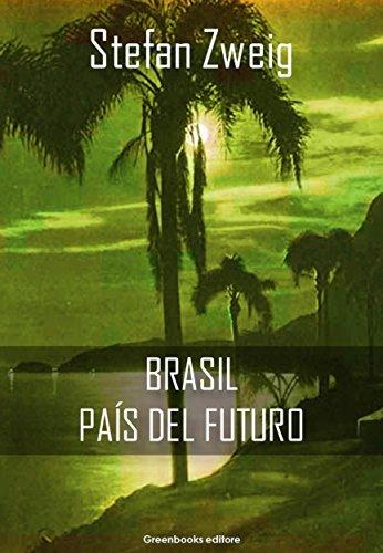 Brasil, país del futuro por Stefan Zweig